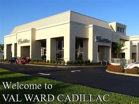 Val Ward Cadillac by Val Ward Cadillac Car Dealership In Fort Myers Fl 33907