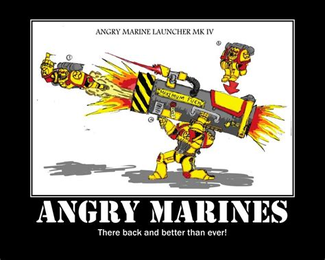 Angry Marines Meme - most awesome space marine chapter page 3 forum