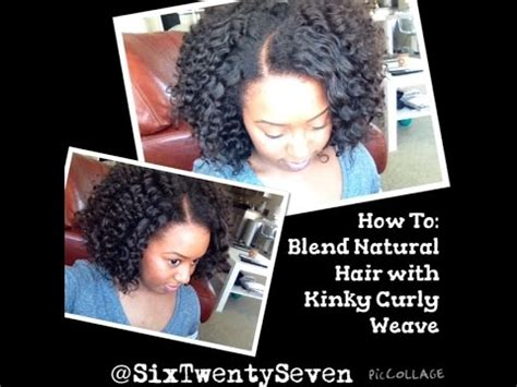 how to fix kinky weave on natural hair part 1 how to blend natural hair with kinky curly weave