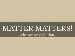 matters matter matter matters by powellm