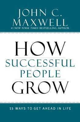 how successful grow 15 ways to get ahead in