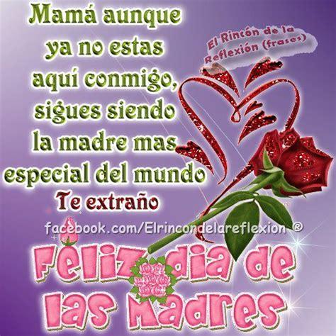 imagenes te extraño mama mam 225 te extra 241 o feliz d 237 a de las madres imagen 8816