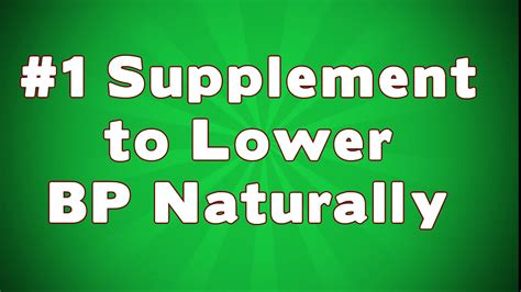 supplement to lower blood pressure number one supplement to lower blood pressure naturally
