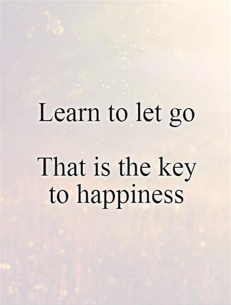 Letting Go Quotes Happy Quotes Letting Go Quotesgram