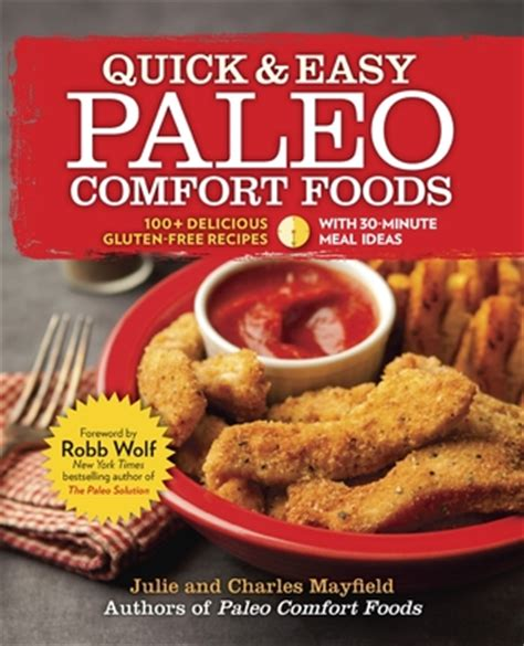 quick easy comfort food recipes quick easy paleo comfort foods 100 delicious gluten