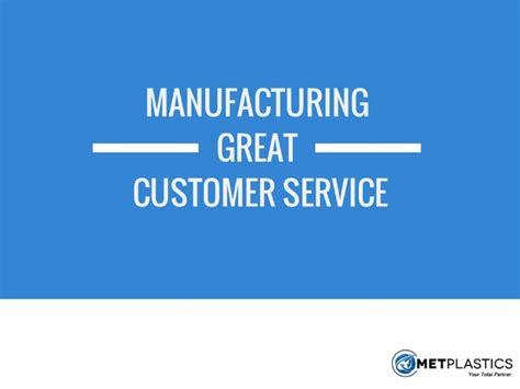 manufacturing great customer service tips to improve your cs skills