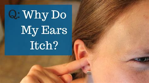 my is itchy why do my ears itch everyday hearing