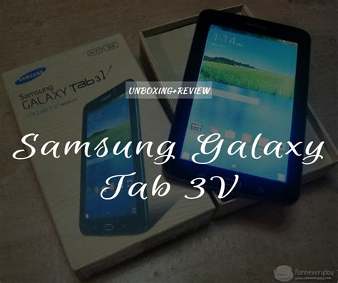 Review Samsung Galaxy Tab 3v unboxing and review samsung galaxy tab 3v ranneveryday