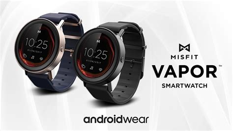 android wear price misfit vapor features gps android wear 2 0 and a 199 price tag phonedog