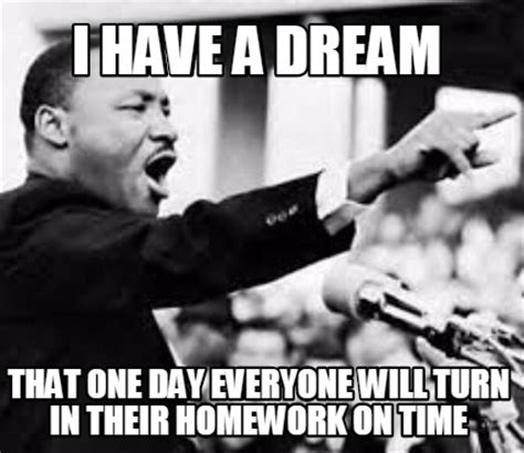 Turn On Memes - meme creator i have a dream that one day everyone will