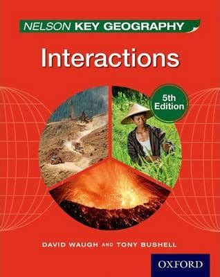 geog 2 student book geog 0198393032 nelson key geography interactions student book david waugh 9781408523186