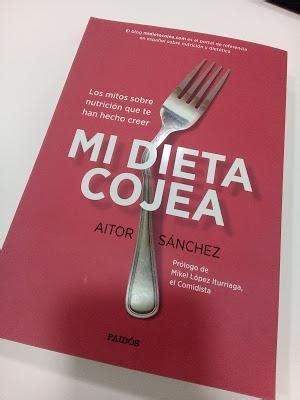 libro mi dieta cojea mi dieta cojea lo del libro es la excusa paperblog