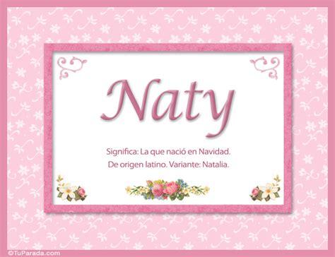 imagenes de feliz cumpleaños naty naty nombre significado y origen de nombres nombres