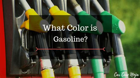 color of gasoline what color is gasoline carcareninja