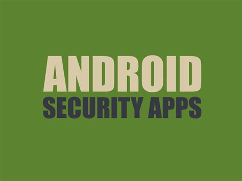 best security app for android 10 best security apps for android fromdev