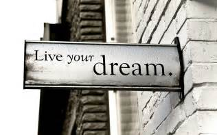 Life Dream Stop Waiting Live Your Dreams