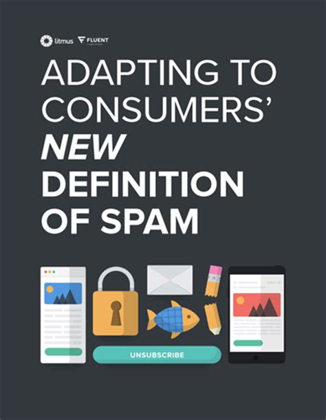 What Does Report Spam Means In by Report Adapting To Consumers New Definition Of Spam Email Marketing