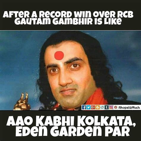 Rcb Memes - after a record win on rcb the kkr captain gautam gambhir is like aao kabhi haveli par