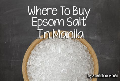 Where To Buyepsom Salts Detox by Where To Buy Epsom Salt In Manila Stretch Your Peso