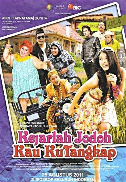 film cinta indonesia terbaik 2011 ngomongin film indonesia kejarlah jodoh kau kutangkap 2011