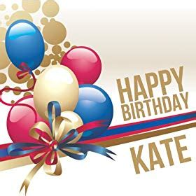 Happy Birthday Our Gifts For Kate Hudson by Happy Birthday Kate The Happy Band Co Uk