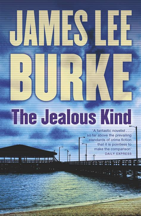 the jealous kind the jealous kind by james lee burke 183 readings com au