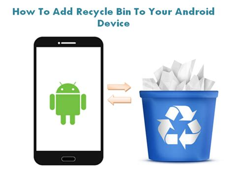 recycle bin android how to include recycle bin features on android xclusive5