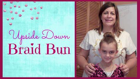 tutorial upside hairbun newbie upside down braid bun hair tutorial youtube