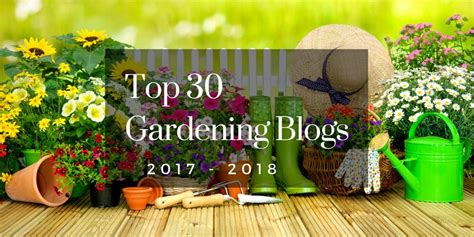 30 best gardening blogs and why you should follow in 2017