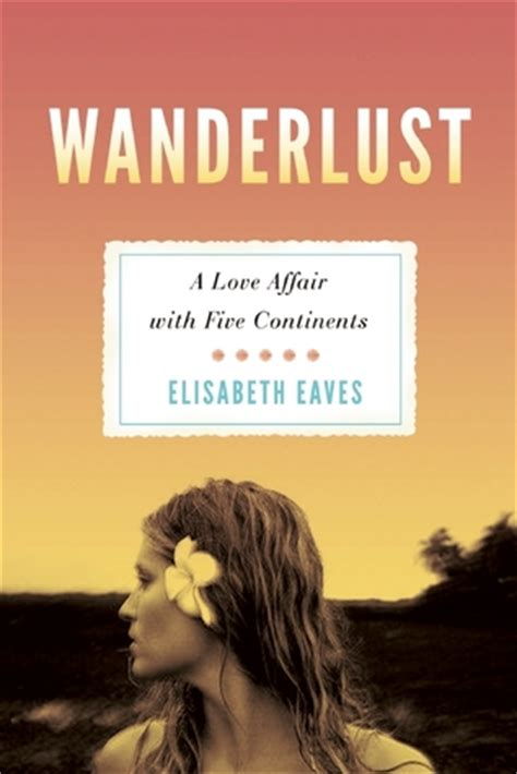 the of vanishing a memoir of wanderlust books wanderlust a affair with five continents by