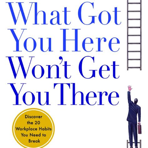 how i got from there to here books what got you here won t get you there how successful