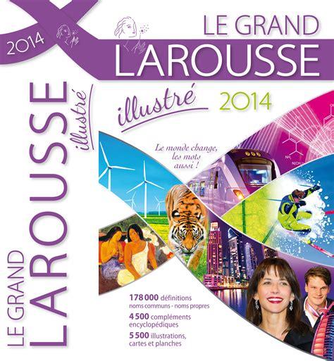 larousse grand dictionnaire dictionnaire francais larousse illustre