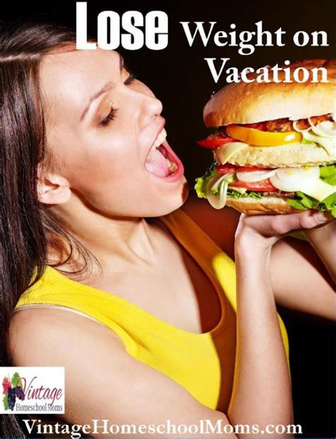 weight loss vacations weight loss on vacation ultimate homeschool radio network