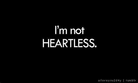 Im For This by Im Not Heartless Quotes Quotesgram