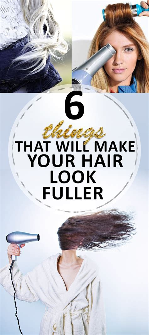 Your Look 3 by 6 Things That Will Make Your Hair Look Fuller Page 3 Of
