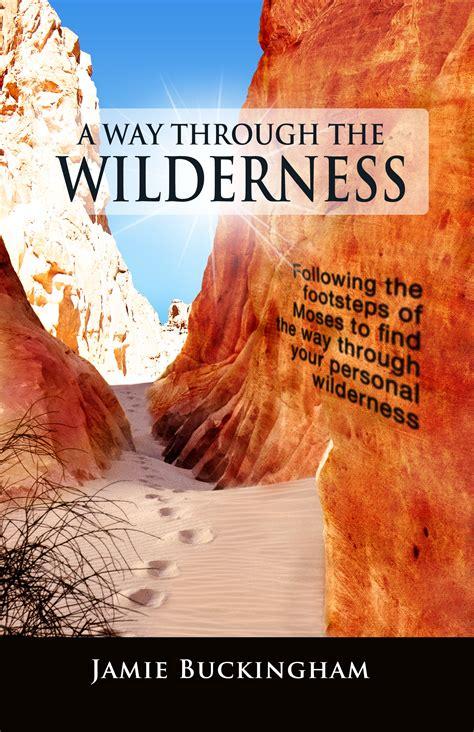 through the wilderness books buckingham 187 a way through the wilderness