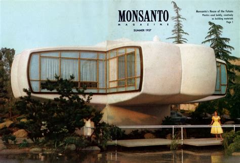 Monsanto House Of The Future by Monsanto House Of The Future When Plastics Ruled Our Future