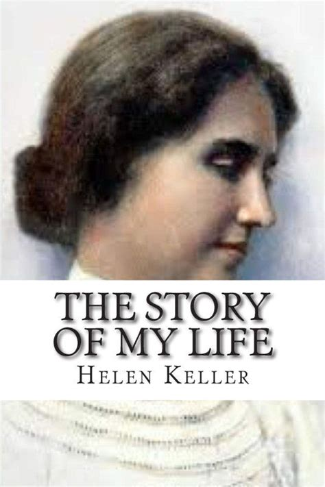 biography of helen keller video the story of my life by helen keller books words worth
