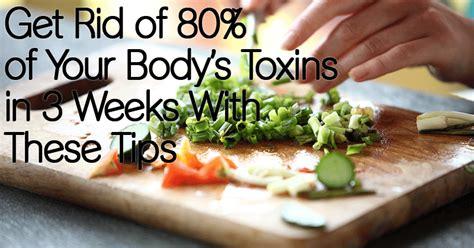 rid     bodys toxins   weeks