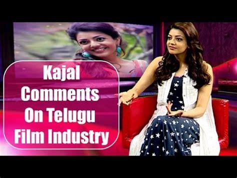 In Telugu Industry by Kajal Agarwal Comments On Telugu Industry Kajal