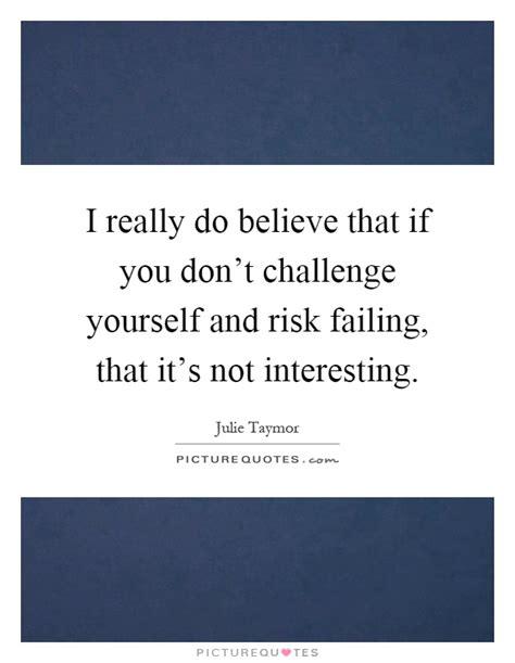 how to challenge yourself challenge yourself quotes sayings challenge yourself