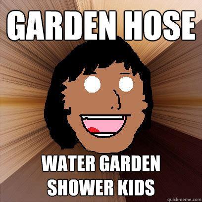 Garden Hose Meme Resourceful Mexican Memes Quickmeme