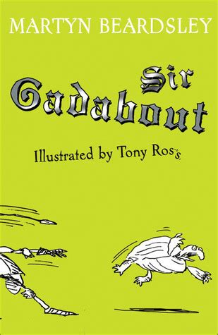 sir gadabout sir gadabout by martyn beardsley reviews discussion bookclubs lists