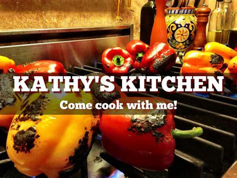 Kathy S Kitchen kathy s kitchen by kathy schowe