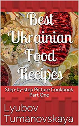 best ukrainian food recipes step by step picture cookbook part one english edition ebook