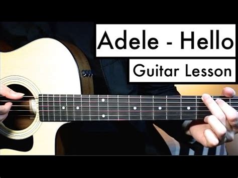 tutorial chord guitar youtube adele hello guitar tutorial guitar lesson easy