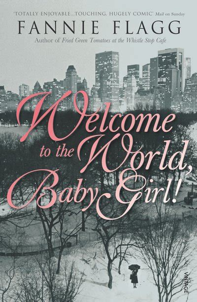 Welcome To The World Baby A Novel Random House Large Print By Flagg Fannie Random Welcome To The World Baby By Fannie Flagg Penguin Books New Zealand