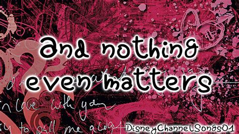 nothing even matters big time nothing even matters with lyrics