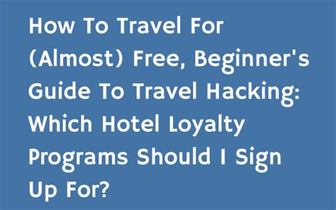 travel more a beginner s guide to more travel for less money books beginner guide to travel hacking which hotel loyalty