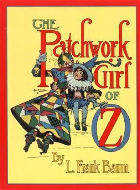 The Patchwork Of Oz - the patchwork of oz oz 7 by l frank baum